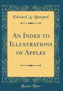 An Index to Illustrations of Apples (Classic Reprint)
