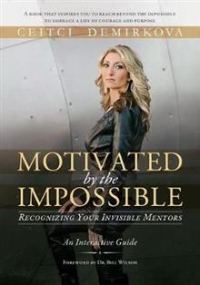 Motivated by the Impossible: Recognizing Your Invisible Mentors