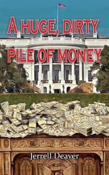 A Huge, Dirty Pile of Money