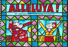 Alleluya!: 77 Songs for Thinking People