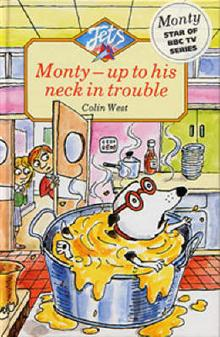 Monty Up to His Neck in Trouble