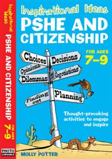 Inspirational Ideas: PSHE and Citizenship 7-9