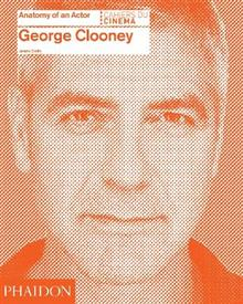 George Clooney: Anatomy of an Actor