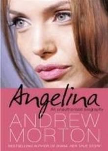 Angelina: An Unauthorised Biography