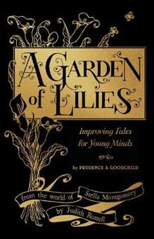 A Garden of Lilies: Improving Tales for Young Minds (From the World of Stella Montgomery)