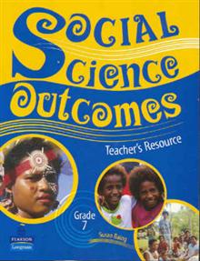 Social Science Outcomes Grade 7: Teacher's Resource