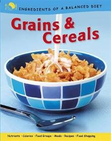 Ingredients of a Balanced Diet: Grains and Cereals