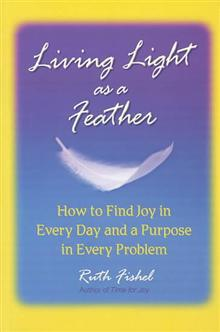 Living Light as a Feather How to Find