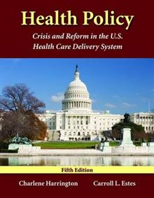 Health Policy: Crisis and Reform in the US Health Care Delivery System