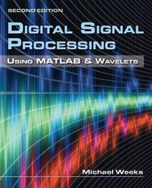 Digital Signal Processing Using MATLAB & Wavelets