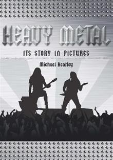 Heavy Metal: The Story in Pictures