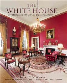 White House: Its Historic Furnishings and First Families