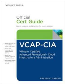 VCAP-CIA Official Cert Guide (with DVD): VMware Certified Advanced Professional on Cloud Infrastructure Administration