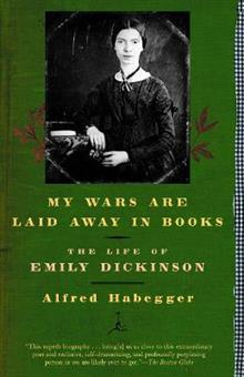 My Wars are Laid Away in Books: The Early Life of Emily Dickinson