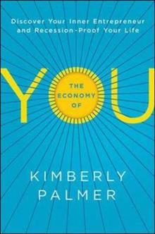 The Economy of You: Discover Your Inner Entrepreneur and Recession- Proof Your Life