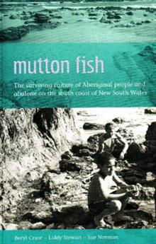 Mutton Fish: The surviving culture of Aboriginal people and abalone on the south coast of NSW