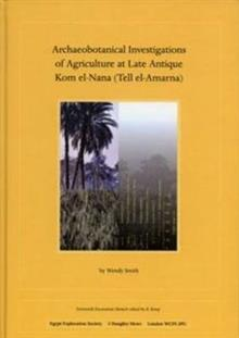 Archaeobotanical Investigations of Agriculture at Late Antique Kom El-Nana (Tell El-Amarna) (Em 70)