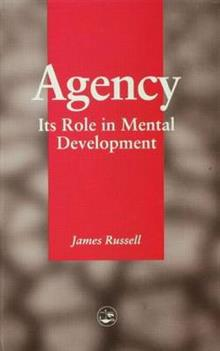Agency: Its Role In Mental Development
