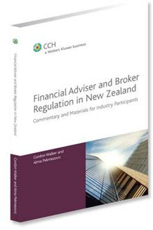 Financial Adviser and Broker Regulation in New Zealand Commentary and Materials for Industry Participants