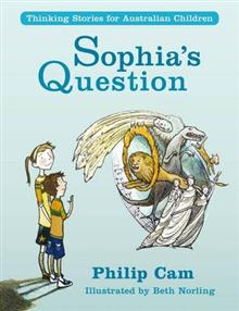 Sophia's Question: Thinking Stories for Australian Children