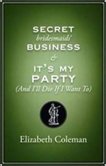 Secrets Bridesmaids' Business and It's My Party (And I'll Die If I Want To): Two plays