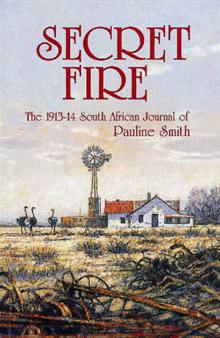 Secret Fire: The 1913-14 South African Journal of Pauline Smith