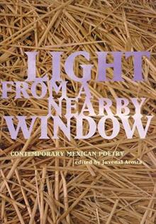 Light from a Nearby Window: Contemporary Mexican Poetry