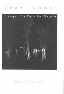 Grave Goods: Essays of a Peculiar Nature