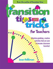 Transition Tips and Tricks for Teachers: Prepare Young Children for Changes in the Day and Focus Their Attention with These Smooth, Fun, and Meaningful Transitions!