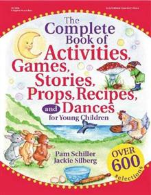 The Complete Book of Activities, Games, Stories, Props, Recipes, and Dances: For Preschoolers