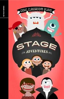 Stage Adventures: Eight Classroom Plays