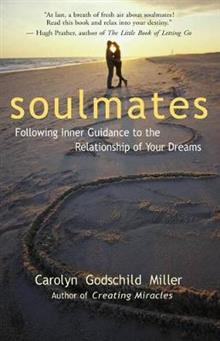 Soulmates: Following Inner Guidance to the Relationship of Your Dreams