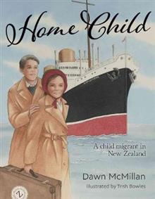 Home Child: A child migrant in New Zealand