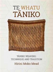 Te Whatu Taniko: Taniko Weaving: Technique and Tradition