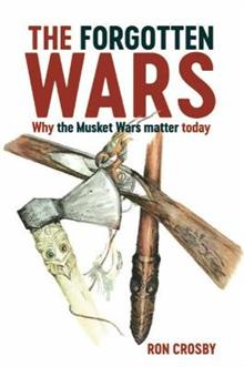 The Forgotten Wars: Why the Musket Wars Matter Today
