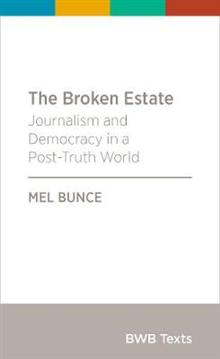 The Broken Estate: Journalism in New Zealand: 2018