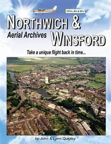 Northwich & Winsford Aerial Archives: Take a Unique Flight Back in Time...