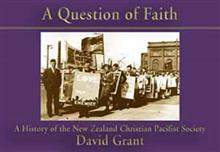A Question of Faith: A History of the New Zealand Christian Pacifist Society