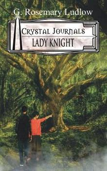 Lady Knight: Crystal Journals Book 3