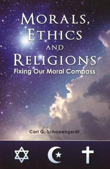 Morals, Ethics & Religions: Fixing Our Moral Compass