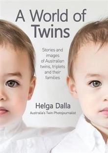 A World of Twins: Stories and Images of Australian Twins, Triplets and Their Families