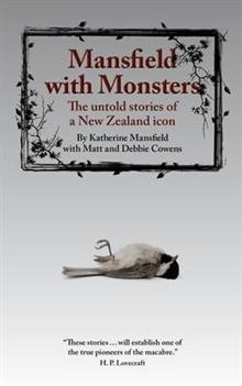 Mansfield with Monsters: The Untold Stories of a New Zealand Icon