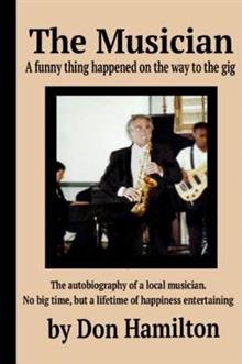 The Musician: A funny thing happened on the way to a gig