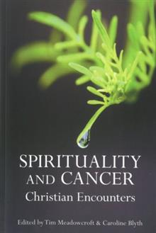 Spirituality and Cancer : Christian Encounters