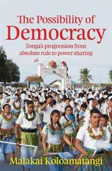 Possibility of Democracy: Tonga's Progression from Absolute Monarchy to Power Sharing