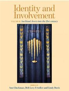 Identity and Involvement Volume III: Auckland Jewry into the 21st century: 3