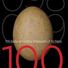 100 Natural History Treasures of Te Papa: 100 Amazing Objects from the Te Papa Natural History Collection