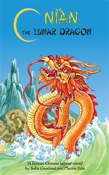 Nian, the Lunar Dragon: A Famous Chinese Legend Retold