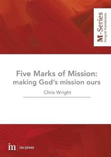 The Five Marks of Mission: Making God's mission ours