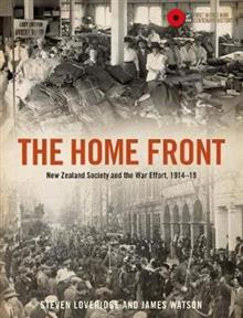 The Home Front: New Zealand Society and the War Effort 1914-1919